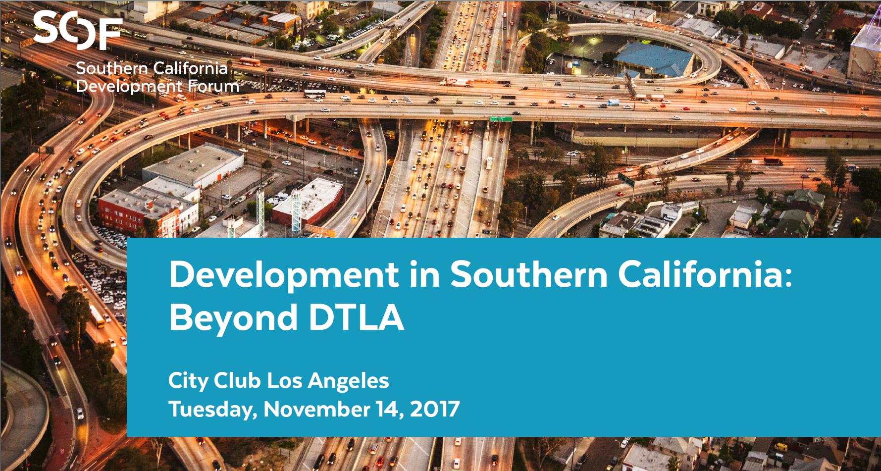 Development in Southern California: Beyond DTLA Tuesday, November 14, 2017